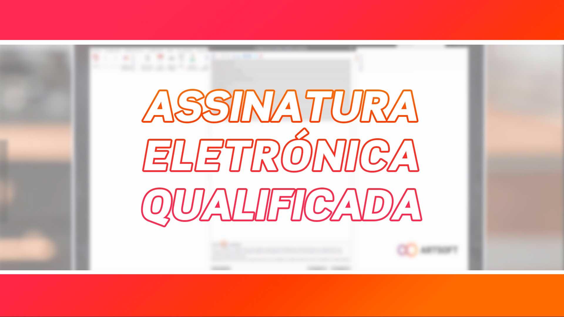 Assinatura Eletrónica Qualificada | Disponível com o ARTSOFT v21