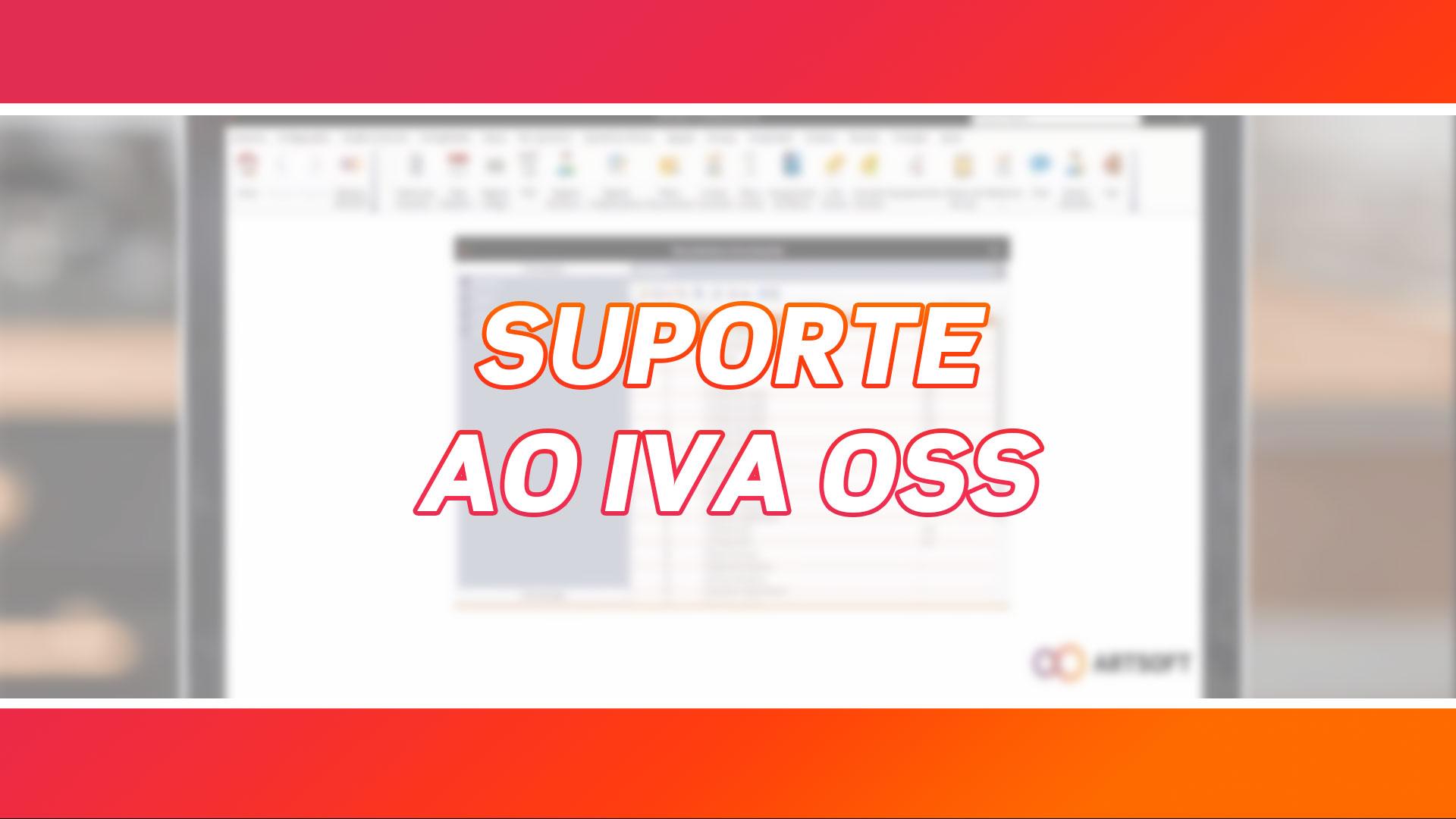Suporte ao IVA OSS | Disponível com o ARTSOFT