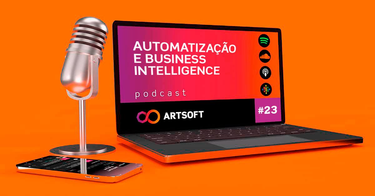 Automatização e Business Inteligence como essenciais para os desafios atuais